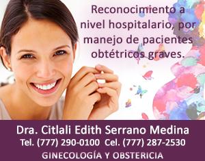 Dra. Citlali Edith Serrano Medina, Ginecóloga